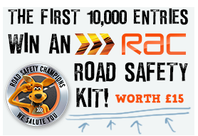 The first ten thousand entries win an RAC road safety kit worth £15